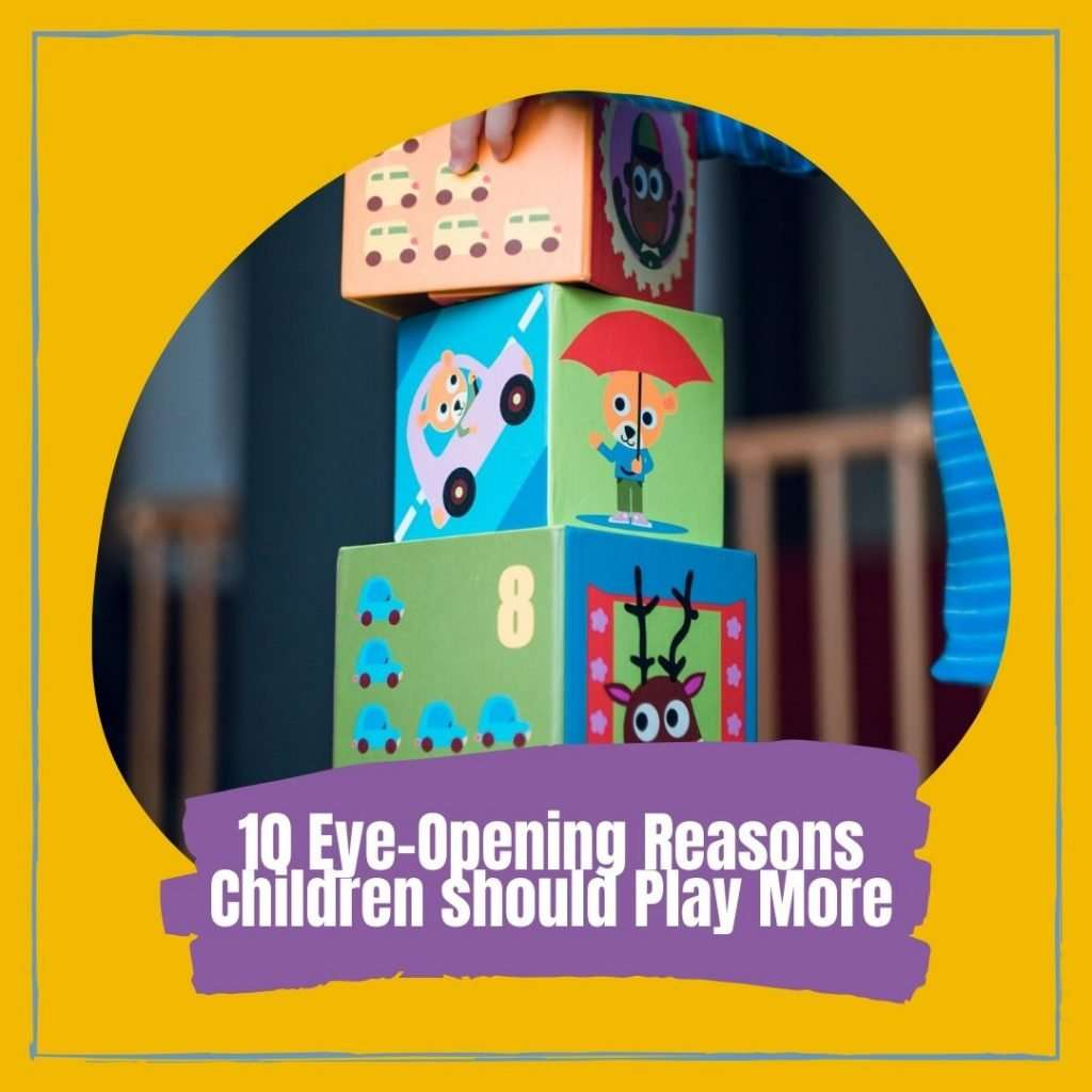 10 Eye-Opening Reasons You Should Let Them Play Cover photo