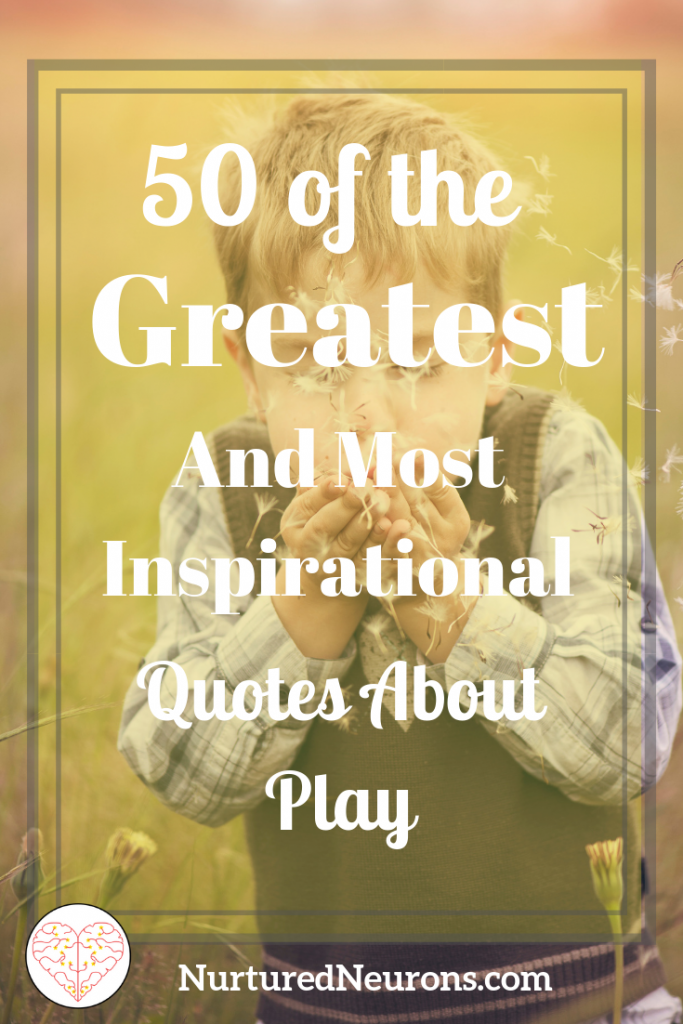 50 of the best inspirational quotes about play