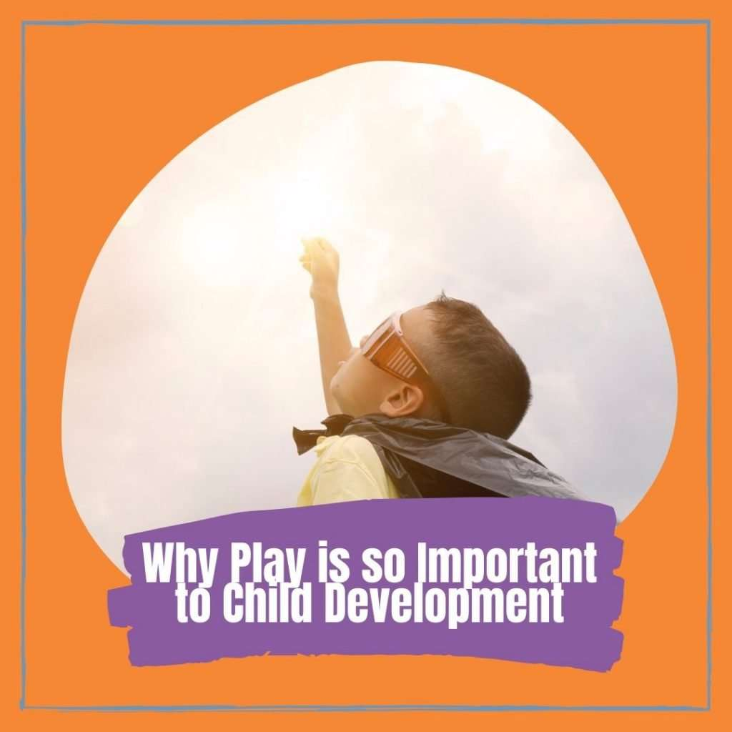 Why Play is so Important to Child Development Cover photo