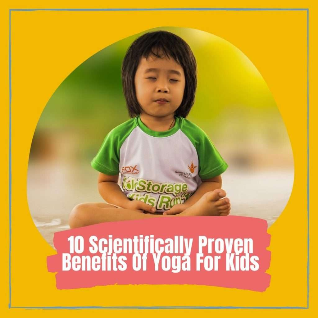 10 Scientifically Proven Benefits Of Yoga For Kids Cover photo