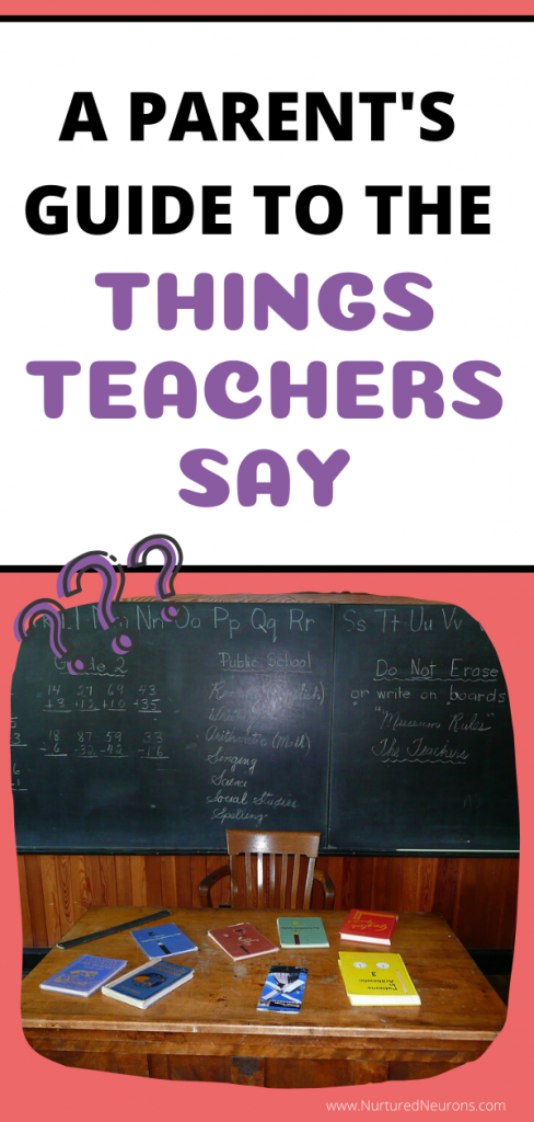 A PARENT'S GUIDE TO THE THINGS TEACHERS SAY
