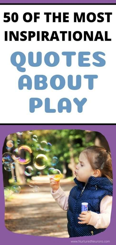 50 OF THE MOST INSPIRATIONAL QUOTES ABOUT PLAY