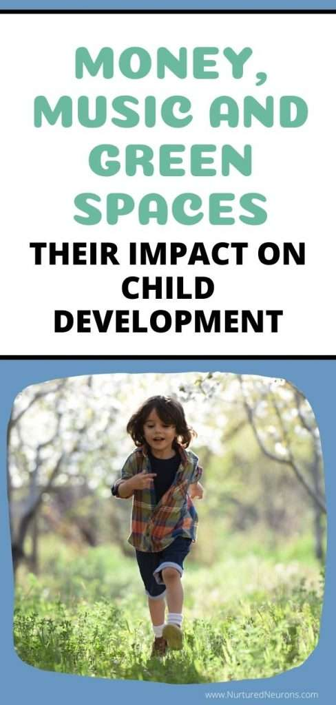 MONEY, MUSIC AND GREEN SPACES THEIR IMPACT ON CHILD DEVELOPMENT