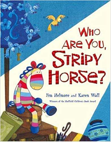 Who Are You, Stripy Horse
