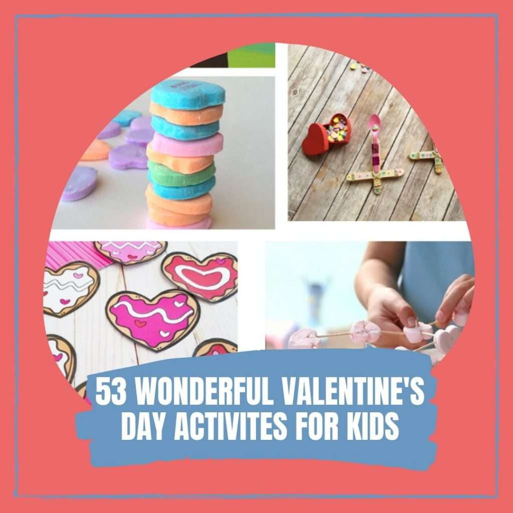 53 Wonderful Valentine's Day Activities for Kids cover