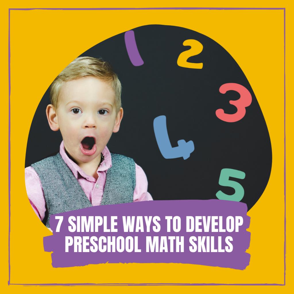 7 SIMPLE WAYS TO DEVELOP PRESCHOOL MATH SKILLS
