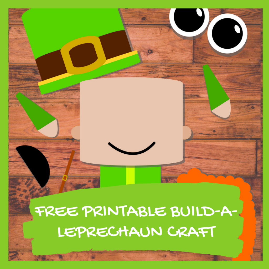 FREE PRINTABLE BUILD A LEPRECHAUN CRAFT preschool