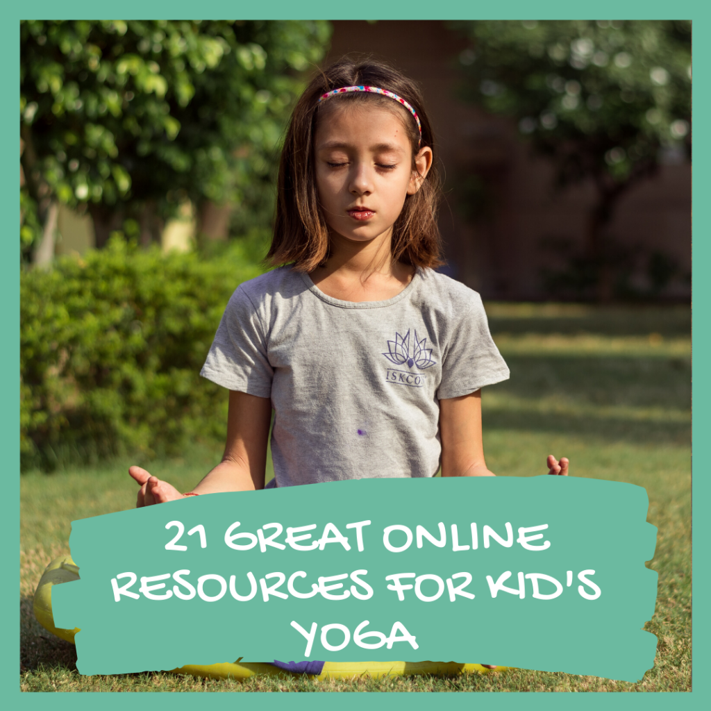 21 GREAT ONLINE RESOURCES FOR KID'S YOGA