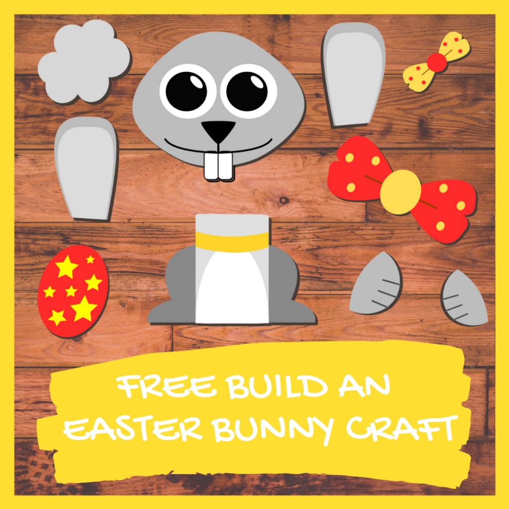 FREE BUILD AN EASTER BUNNY CRAFT